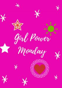 Girl Power Monday