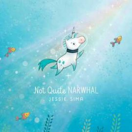 Book Review: Not Quite Narwhal by Jessie Sima