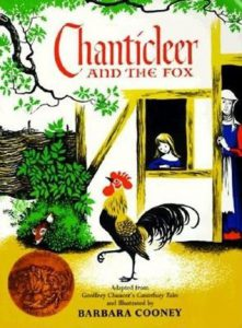Chanticleer and the Fox adapted from Canterbury Tales by Barbara Cooney