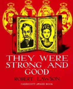 They Were Strong and Good by Robert Lawson